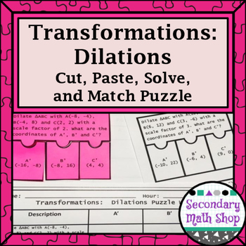 Transformations:  Dilations Cut, Paste, Solve, Match Puzzl