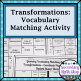 Transformations - Geometry Transformations Vocabulary Matching Act.
