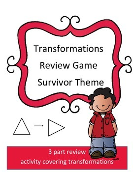 Transformations  Math Review Game: Survivor Theme
