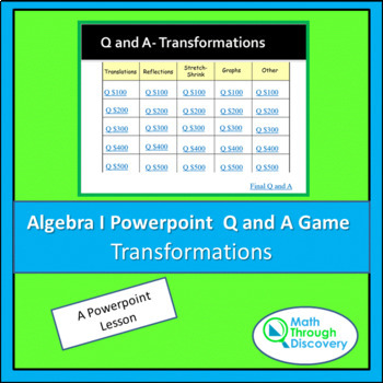 Algebra I: Powerpoint Q and A Game - Transformations
