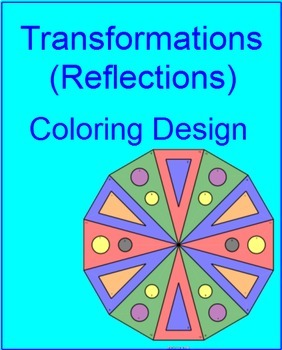 Transformations (Reflections) # 1 - Coloring Activity (Easy/Harder Versions)