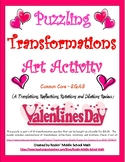 Transformations Review Puzzle - Valentines Day Art   -CCSS 8.G.A.3, 8.G.A.4