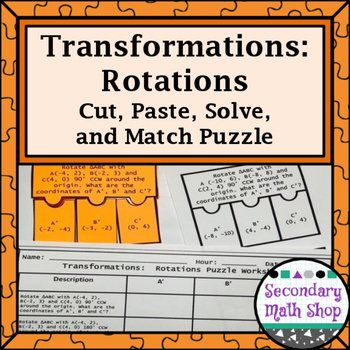 Transformations:  Rotations Cut, Paste, Solve, Match Puzzl