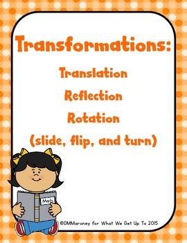 Transformations: Slide, Flip, & Turn