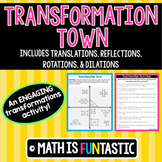 Transformations Town (Translations, Reflections, Rotations, & Dilations)