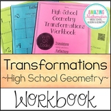 HS Geometry Transformations Workbook  ~ Translations, Rotations, & Reflections