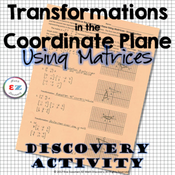 Transformations in the Coordinate Plane with Matrices - Discovery Activity