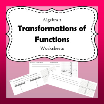 Transformations Of Functions Worksheets By Inclusivealgebra Tpt