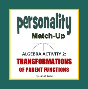 Transformations of Parent Functions Personality Match-Up, Activity 2