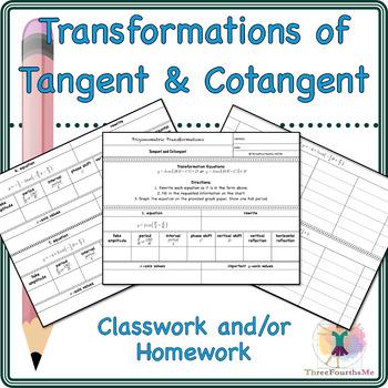Transformations of Tangent & Cotangent Classwork and/or Homework