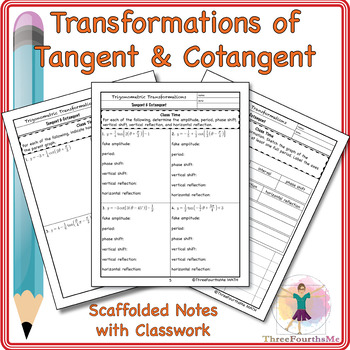 Transformations of Tangent & Cotangent Scaffolded Notes with Classwork