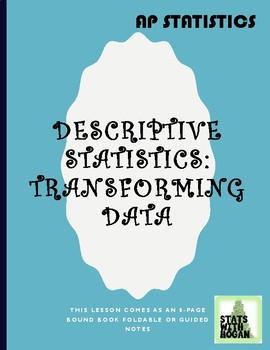AP Statistics - Transforming Data