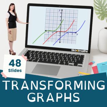 Transforming Graphs - 9th - 10th grades, GCSE
