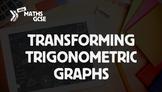 Transforming Trigonometric Graphs - Complete Lesson
