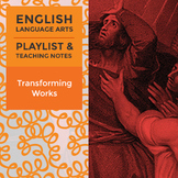 Transforming Works - Playlist and Teaching Notes