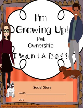 Social Story Life Skill Transition I Want A Dog!  SPED/ELD/CP/Autism/ID