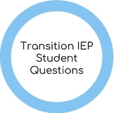 Transition IEP Student Input Questions (Editable)