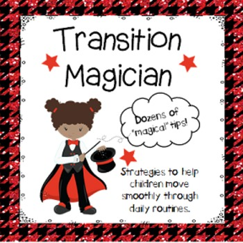 """Transition Magician"" Classroom management strategies for daily routines."
