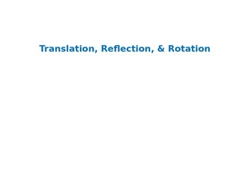 Transition, Rotation, & Reflection PPT