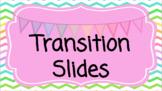 Transition Slides