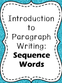 Introduction to Paragraph Writing Using Sequence Words