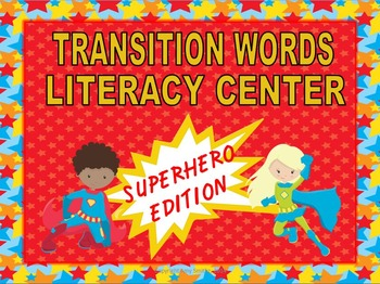 Transition Words Literacy Center - Word Choice Trait - Superhero theme