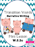 Transition Words- Mini Lesson W.5.3c