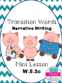 Transition Words- Mini Lesson W.5.3c