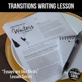 Transitions are like Waiters (DISTANCE LEARNING): Lesson for ANY Essay!