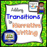 Transitions for Narrative Writing: Google Classroom Activity