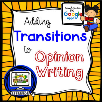 Transitions for Opinion Writing: Google Classroom Activity