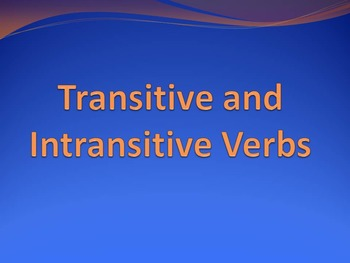 Transitive and Intransitive Verbs PowerPoint to accompany HM English 8