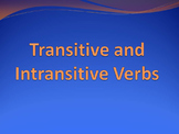 Transitive and Intransitive Verbs PowerPoint to accompany