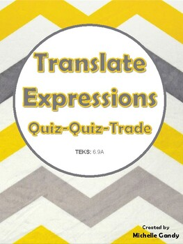 Translate Expressions (TEKS 6.9A) Quiz-Quiz-Trade