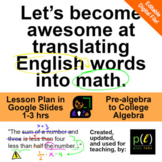 Translate Words to Math - Google Slides with Notes, 1-3 hr