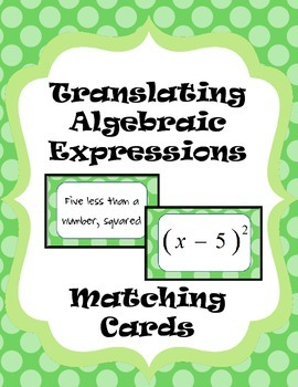 Translating Algebraic Expressions Card Matching Activity