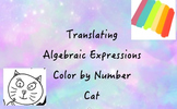 Color By Numbers Translating Algebraic Expressions  Cat