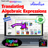 Translating Algebraic Expressions Matching & Mystery Puzzle with GOOGLE Slides™