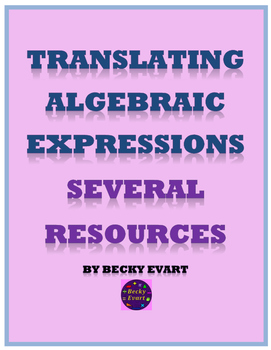 Translating Algebraic Expressions Several Resources