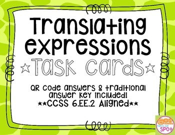 Translating Algebraic Expressions Task Cards CCSS 6.EE.2 Aligned