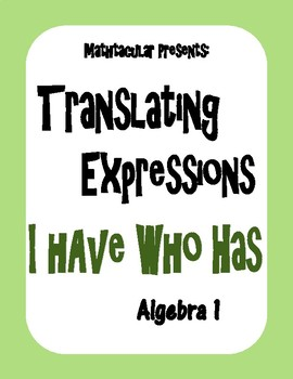 Translating Expressions I Have Who Has Activity