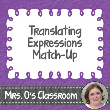 Translating Expressions: Words & Operations Match-Up Activity