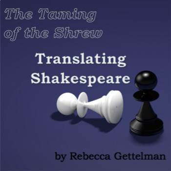 Translating Shakespeare: Two Worksheets and Keys for The Taming of the Shrew