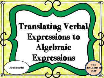 Translating Verbal Expressions to Algebraic- Part 2 (CCSS Aligned)