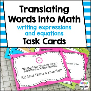 Translating Words into Math/ Writing Expressions and Equat