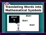 ALGEBRA PP:  Translating Words into Mathematical Symbols/D