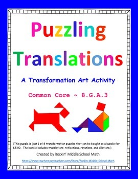 Translations Puzzle - Transformation Art activity -  CCSS 8.G.A.3