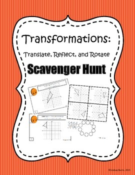 Translation, Reflection, and Rotation Scavenger Hunt