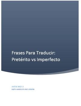 Frases Para Traducir:  Pretérito vs. Imperfecto ¡Así se dice! 2