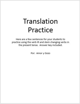 Translation practice - the verb IR and stem changing verbs (present tense)
